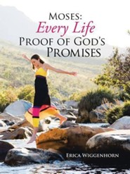 Moses: Every Life Proof of God's Promises