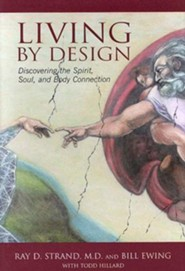 Living by Design  -              By: Ray D. Strand