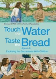 Touch the Water, Taste the Bread Ages 4-8