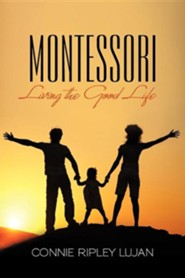 Montessori: Living the Good Life