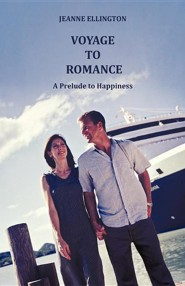 Voyage to Romance: A Prelude to Happiness  -     By: Jeanne Ellington