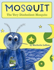 Mosquit: The Very Disobedient Mosquito