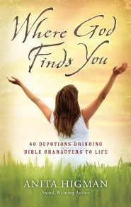 Where God Finds You: 40 Devotions Bringing Bible Characters to Life  -              By: Anita Higman