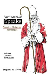 Saint Nicholas Speaks: Advent-Christmas Monologue (Includes Costume Instructions)