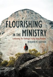 Flourishing in the Ministry: Confronting the Challenges Facing Young Ministers