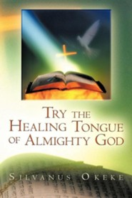 Try the Healing Tongue of Almighty God