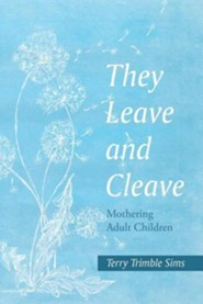 They Leave and Cleave: Mothering Adult Children