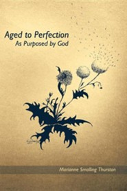 Aged to Perfection: As Purposed by God