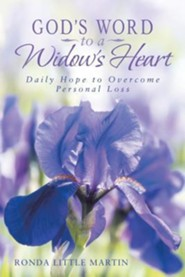 God's Word to a Widow's Heart: Daily Hope to Overcome Personal Loss