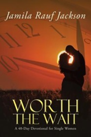 Worth the Wait: A 40-Day Devotional for Single Women