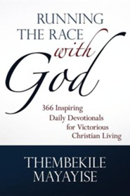 Running the Race with God: 366 Inspiring Daily Devotionals for Victorious Christian Living