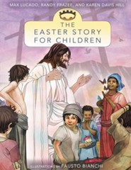 The Easter Story for Children  -              By: Max Lucado