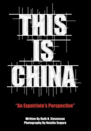This Is China: An Expatriate's Perspective