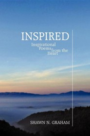 Inspired: Inspirational Poems from the Heart
