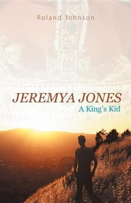 Jeremya Jones: A King's Kid