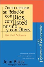Como Mejorar su Relacion Con Dios, Con Usted Mismo y Con Otros = Getting Right with God, Yourself, and Others