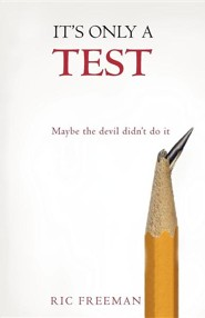 It's Only a Test: Maybe the Devil Didn't Do It