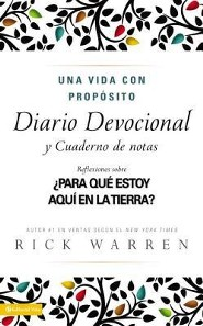 Una Vida Con Prop Sito Diario Devocional: Para Qu Estoy Aqu En La Tierra? = The Purpose-Driven Life  -     By: Rick Warren