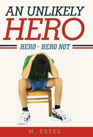 An Unlikely Hero: Hero - Hero Not