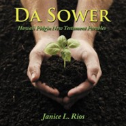 Da Sower: Hawaii Pidgin New Testament Parables