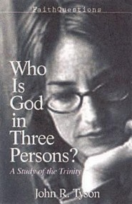 Faithquestions - Who Is God in Three Persons?: A Study of the Trinity