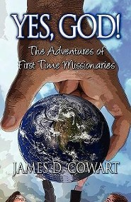 Yes, God!: The Adventures of First Time Missionaries