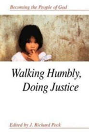 Walking Humbly, Doing Justice: Becoming the People of God  -