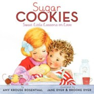 Sugar Cookies: Sweet Little Lessons on Love  -     By: Amy Krouse Rosenthal