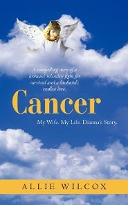 Cancer: My Wife. My Life. Dianna's Story.