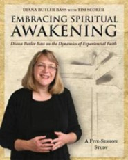 Embracing Spiritual Awakening: Diana Butler Bass on the Dynamics of Experiential Faith  -     By: Diana Butler Bass, Tim Scorer