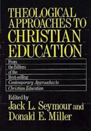 Theological Approach to Christian Education