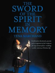 The Sword of the Spirit in Memory: (Easy Method to Memorize Scripture)  -     By: Tena Marchand
