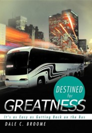Destined for Greatness: It's as Easy as Getting Back on the Bus