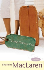 Un Largo Camino a Casa, Long Journey Home  -              By: Sharlene MacLaren