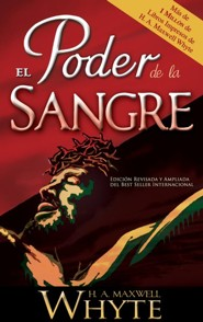 El Poder de la Sangre, Power Of The Blood  -     By: H.A. Whyte