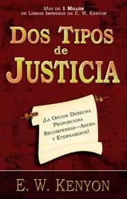 Dos Tipos De Justicia, Two Kinds Of Righteousness  -     By: E.W. Kenyon