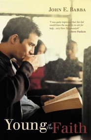 Young of the Faith  -     By: John E. Barba