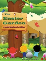 The Easter Garden: A Lenten Experience for Children  -     By: Daphna Flegal, Marcia Stoner