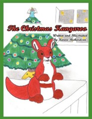The Christmas Kangaroo: Written and Illustrated by Kiowa Richardson