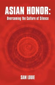 Asian Honor: Overcoming the Culture of Silence