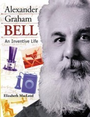 Alexander Graham Bell  -     By: Elizabeth MacLeod     Illustrated By: Barbara Spurll