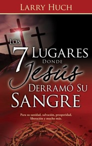 7 Places Jesus Shed His Blood, Spanish