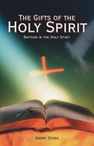 The Gifts of the Holy Spirit: Baptism in the Holy Spirit