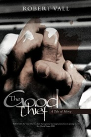 The Good Thief: A Tale of Mercy