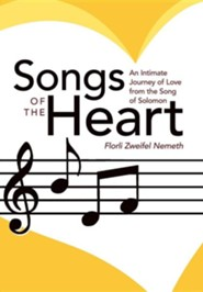 Songs of the Heart: An Intimate Journey of Love from the Song of Solomon