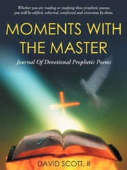 Moments with the Master: A Journal of Devotional Prophetic Poems