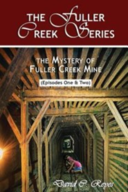The Mystery of Fuller Creek Mine