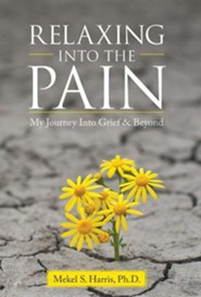 Relaxing Into the Pain: My Journey Into Grief & Beyond