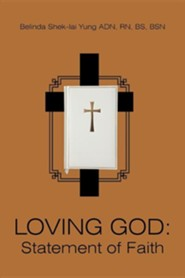 Loving God: Statement of Faith