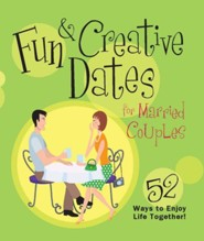 Fun & Creative Dates for Married Couples: 52 Ways to Enjoy Life Together